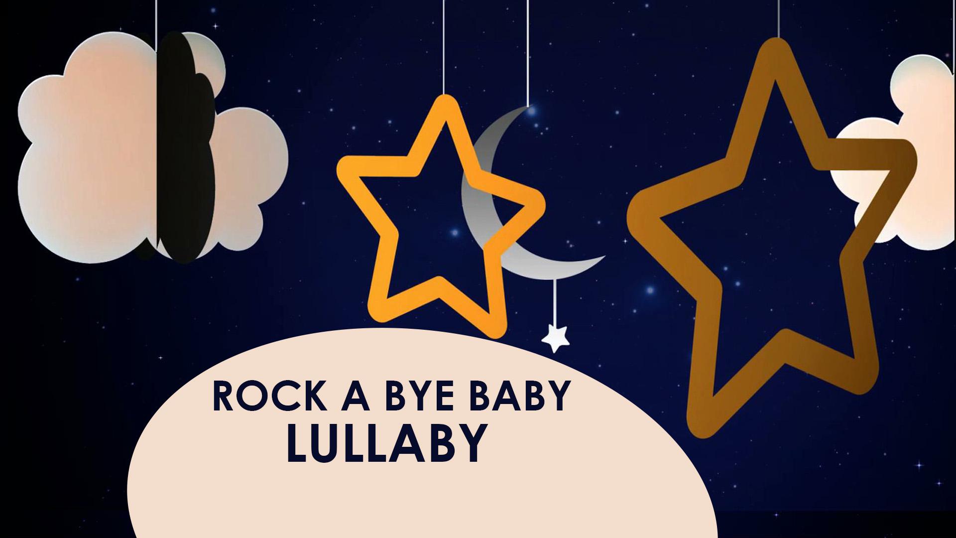 Rock A Bye Baby - Berceuse douce pour endormir bébé et calmer bébé